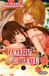 Dangereuse Attraction