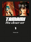 Tamami - The observer